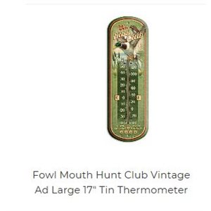 "17"" Tin Thermometer Fowl Mouth Hunt Club"